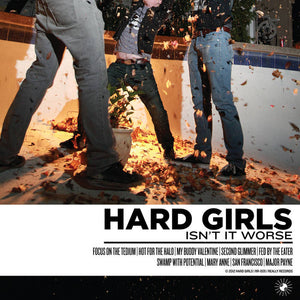 Hard Girls - Isn't it Worse LP - Vinyl