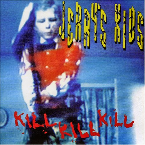 Jerry's Kids - Kill Kill Kill LP - Vinyl