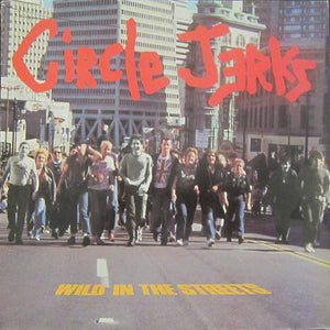 Circle Jerks - Wild In The Streets LP - Vinyl