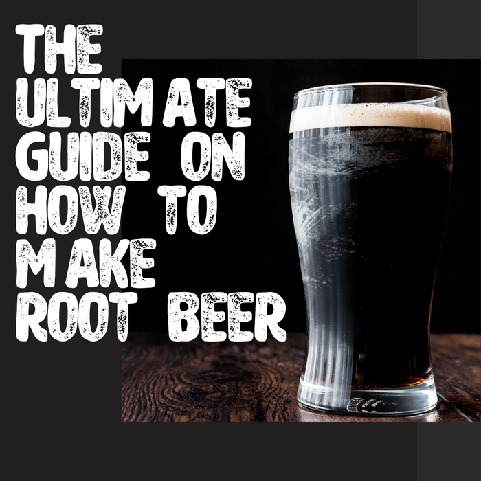 The ultimate Guide on how to make root beer