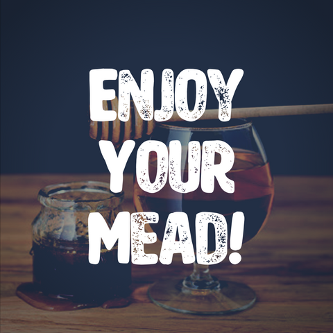 Enjoy Your Mead!