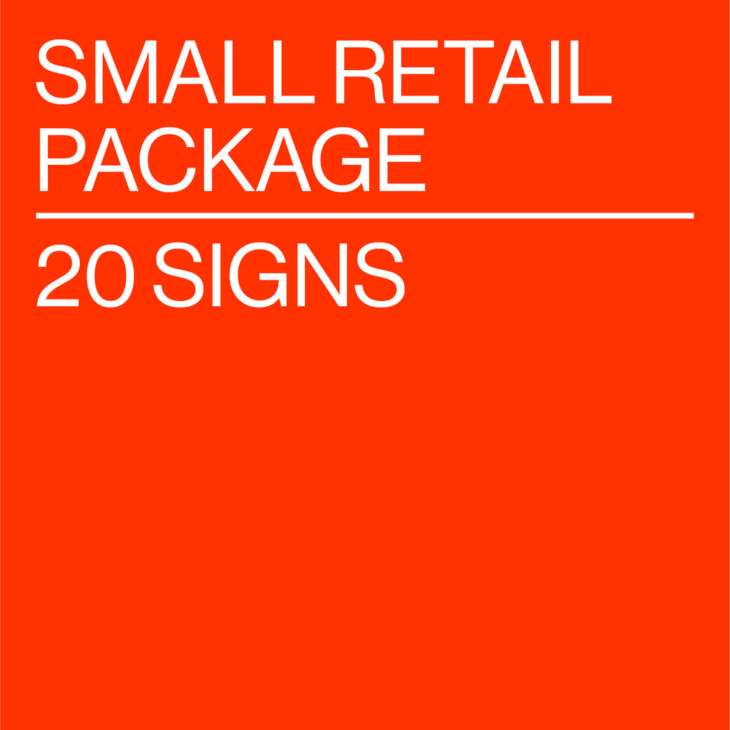 Small Retail Package - 20 Signs