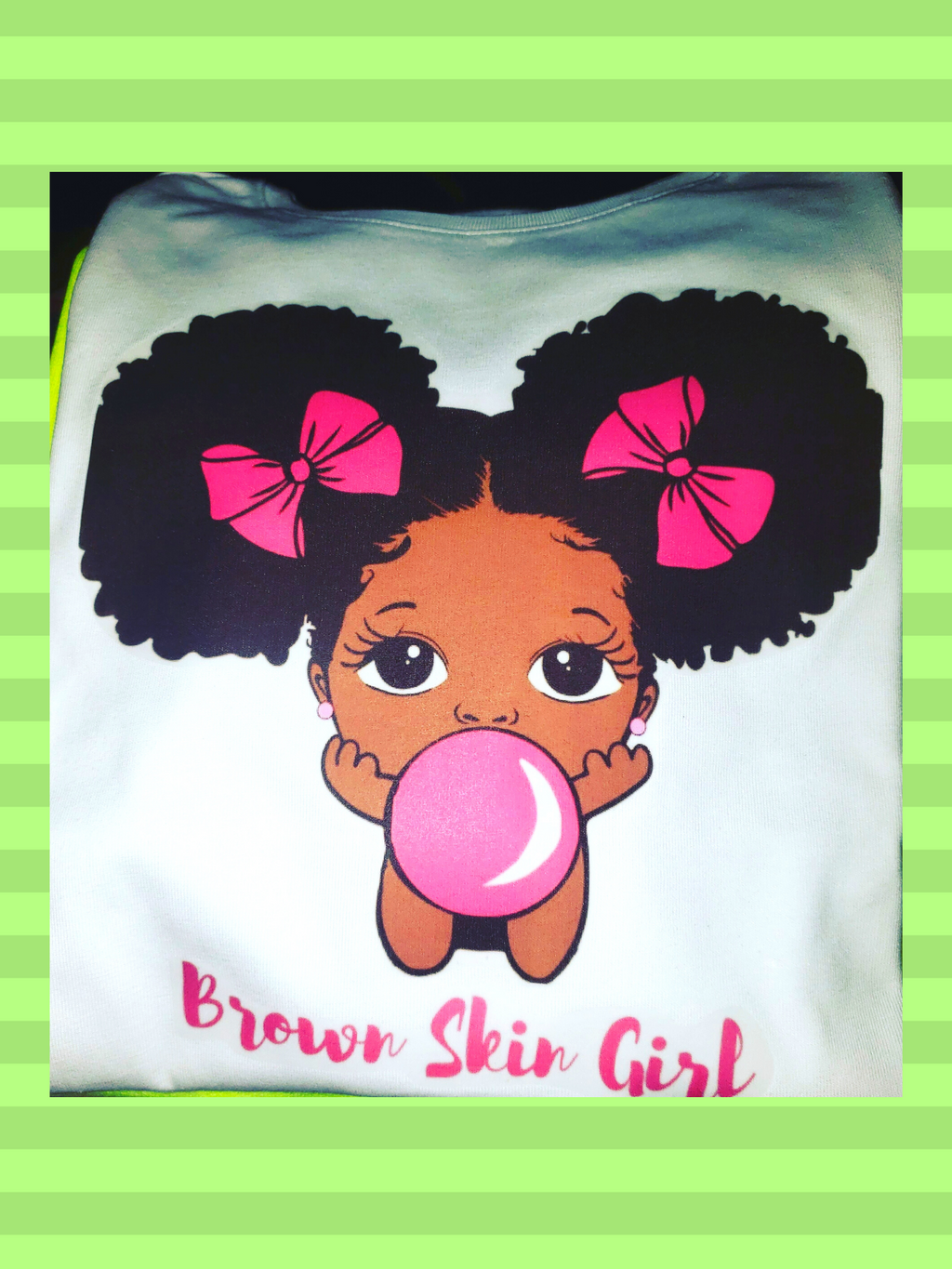 """Brown Skin Girl"" Custom Designed Shirt"