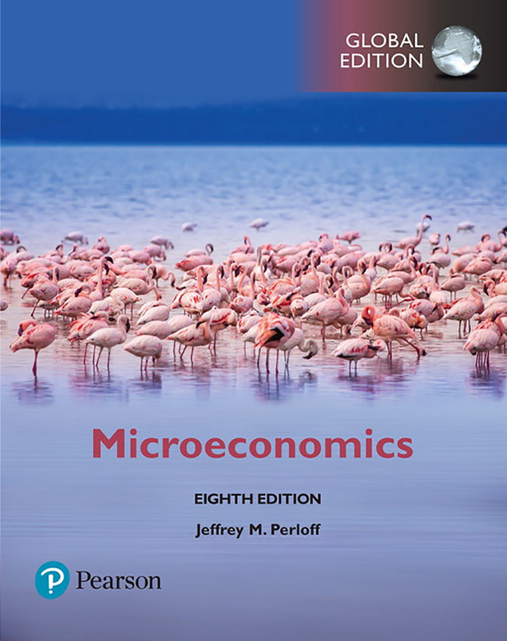 Microeconomics, Global Edition MyLab Economics, 8th Edition