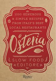 Osteria: Generous and Simple Recipes from Italy's Best Local Restaurants by Slow Food