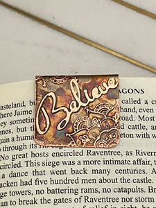 Acid etched copper Believe bookmark