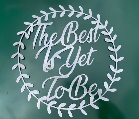 The Best Is Yet To Be Wreath