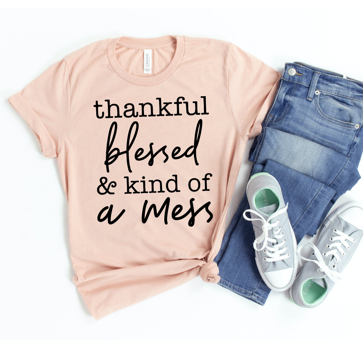 Thankful Blessed & Kind Of a Mess T-shirt