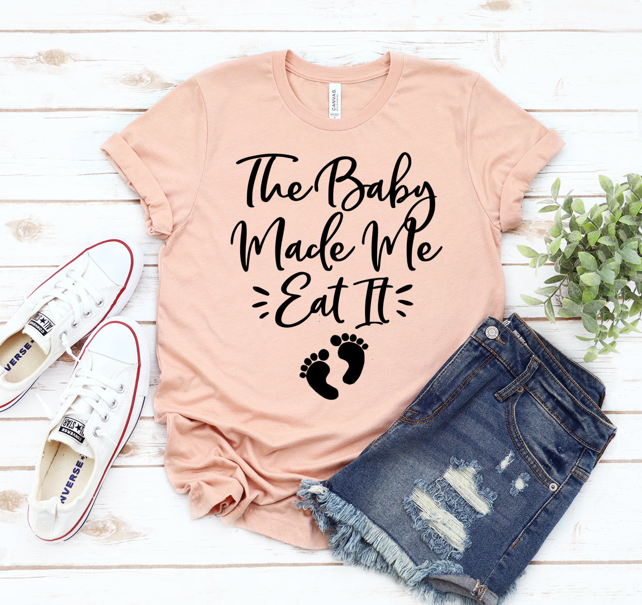 The Baby Made Me Eat It T-shirt