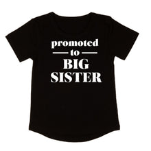 Load image into Gallery viewer, Promoted to Big Sister Shirt