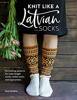 Knit Like a Latvian:Socks