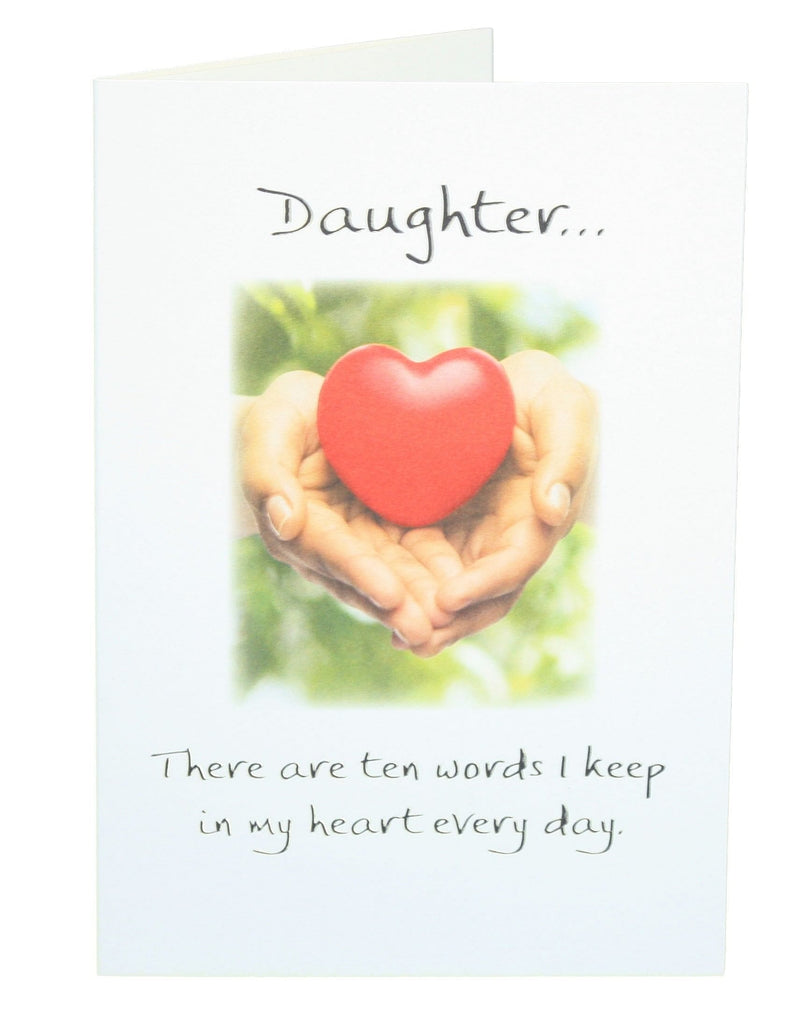 Daughter... There are ten words I keep in my heart every day