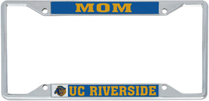 University of California Riverside UCR Highlanders NCAA Metal License Plate Frame For Front Back of Car Officially Licensed (Mom)