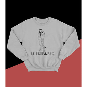 BE PREPARED Crewneck