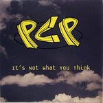 PCP ~ It's Not What You Think (CD with 10 songs)