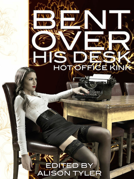 Bent Over His Desk: Hot Office Kink