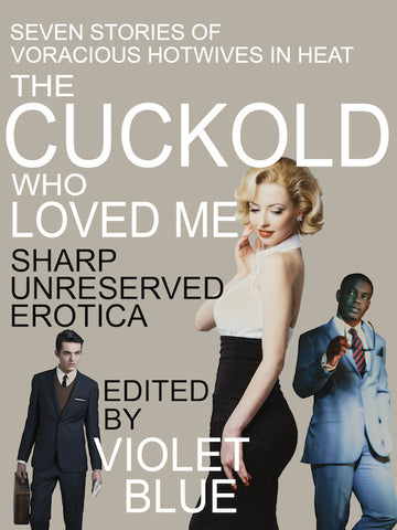 The Cuckold Who Loved Me: Hotwives in Heat