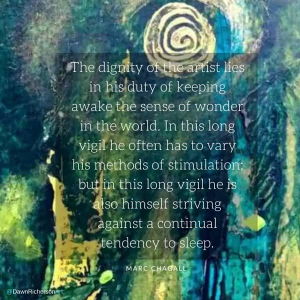 The dignity of the artist and keeping awake the sense of wonder in the world... Marc Chagall Artist Inspiration