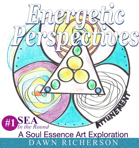 Energetic Perspectives Soul Essence Art SEA Doodles Energy Clearing Soul Activation