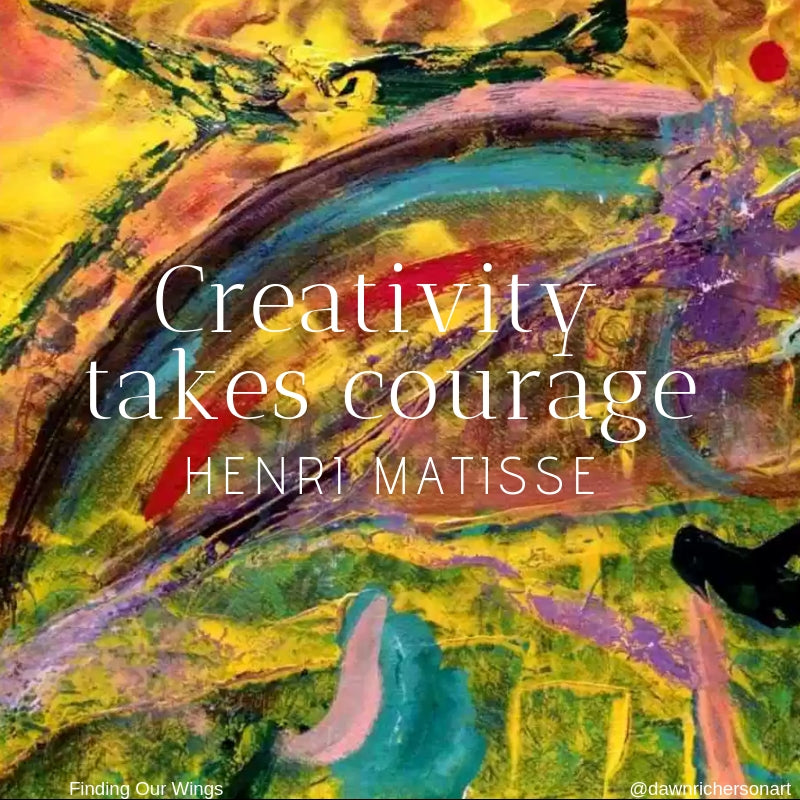 Matisse Art Quote Art Inspiration Creativity Courage Rollo May
