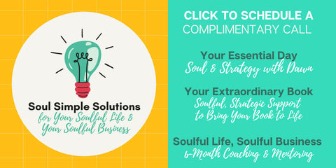 Soul Simple Solutions - Your Essential Day, Your Extraordinary Book, Soul & Strategy with Dawn