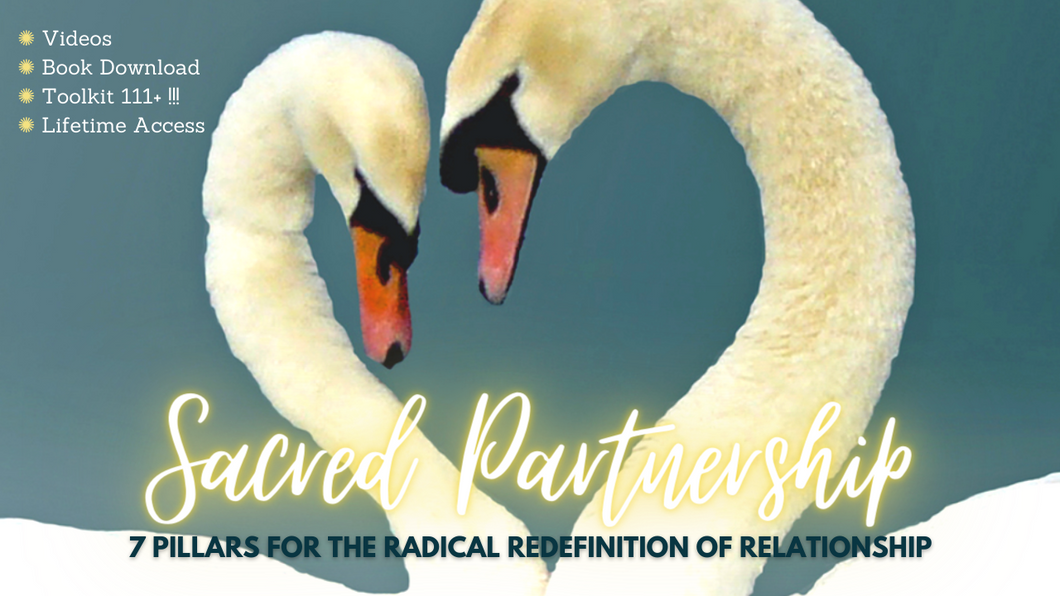 Sacred Partnership Journey 7 Pillars for the Radical Redefinition of Relationship Online Course