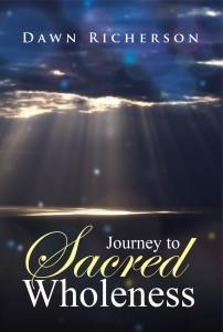Journey to Sacred Wholeness Book Books by Dawn