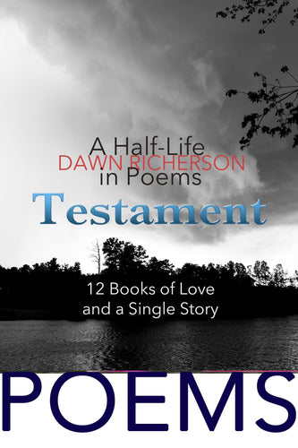 Testament: A Half-Life in Poems Book Books by Dawn