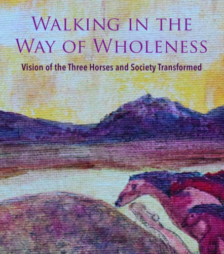 Walking in the Way of Wholeness Book Books by Dawn