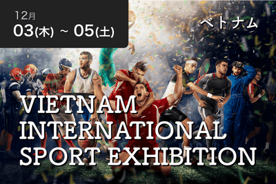 【バーチャル参加】VIETNAM INTERNATIONAL SPORT EXHIBITION - Travel Meet