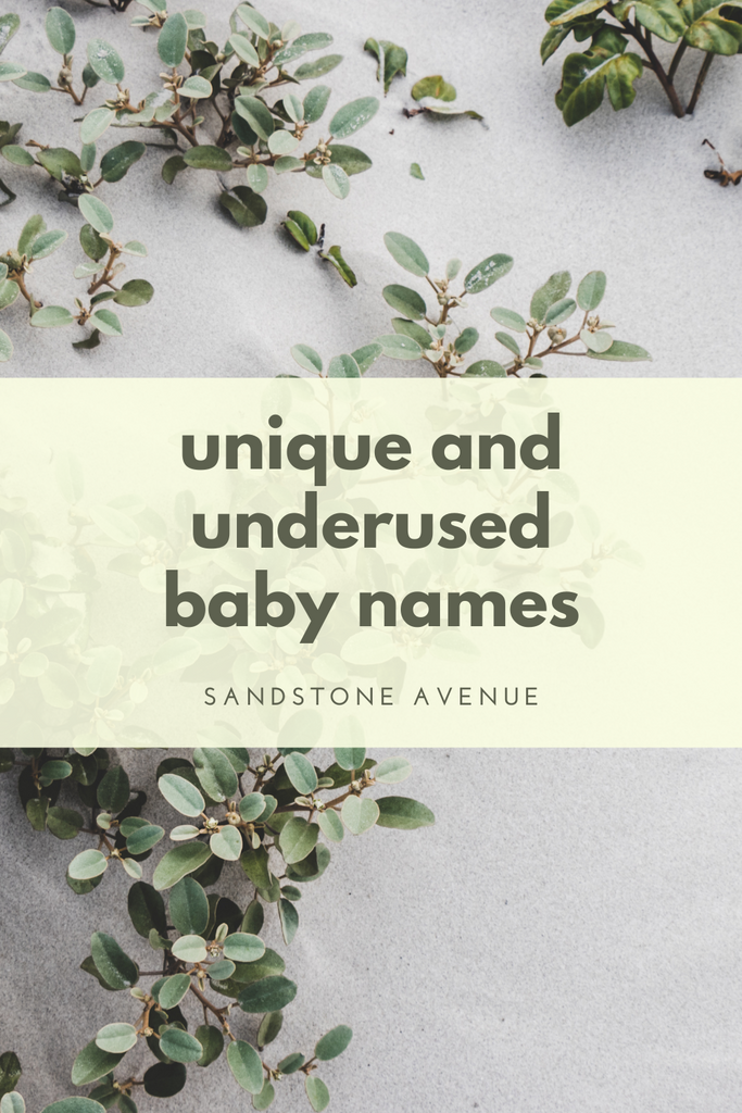Unique and Underused Baby Name Ideas