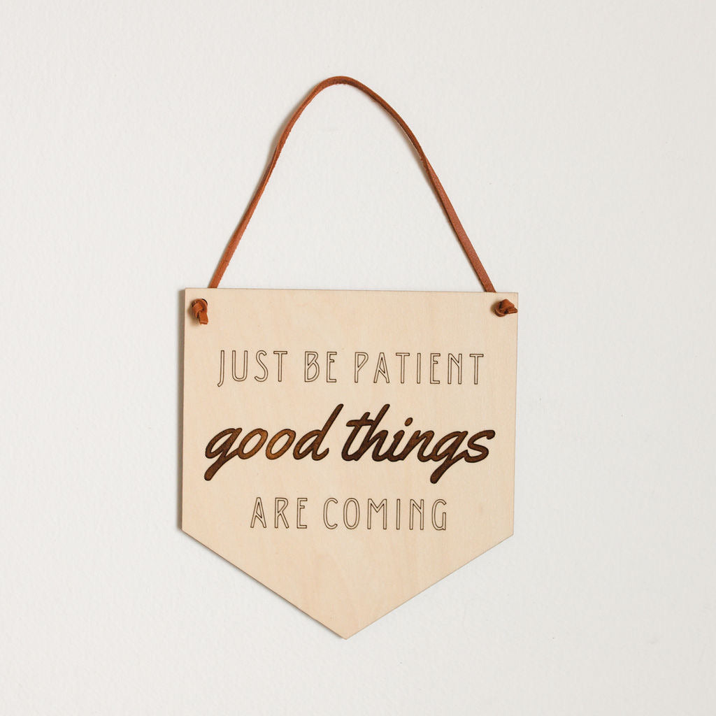 """Just Be Patient"" Nursery Sign"