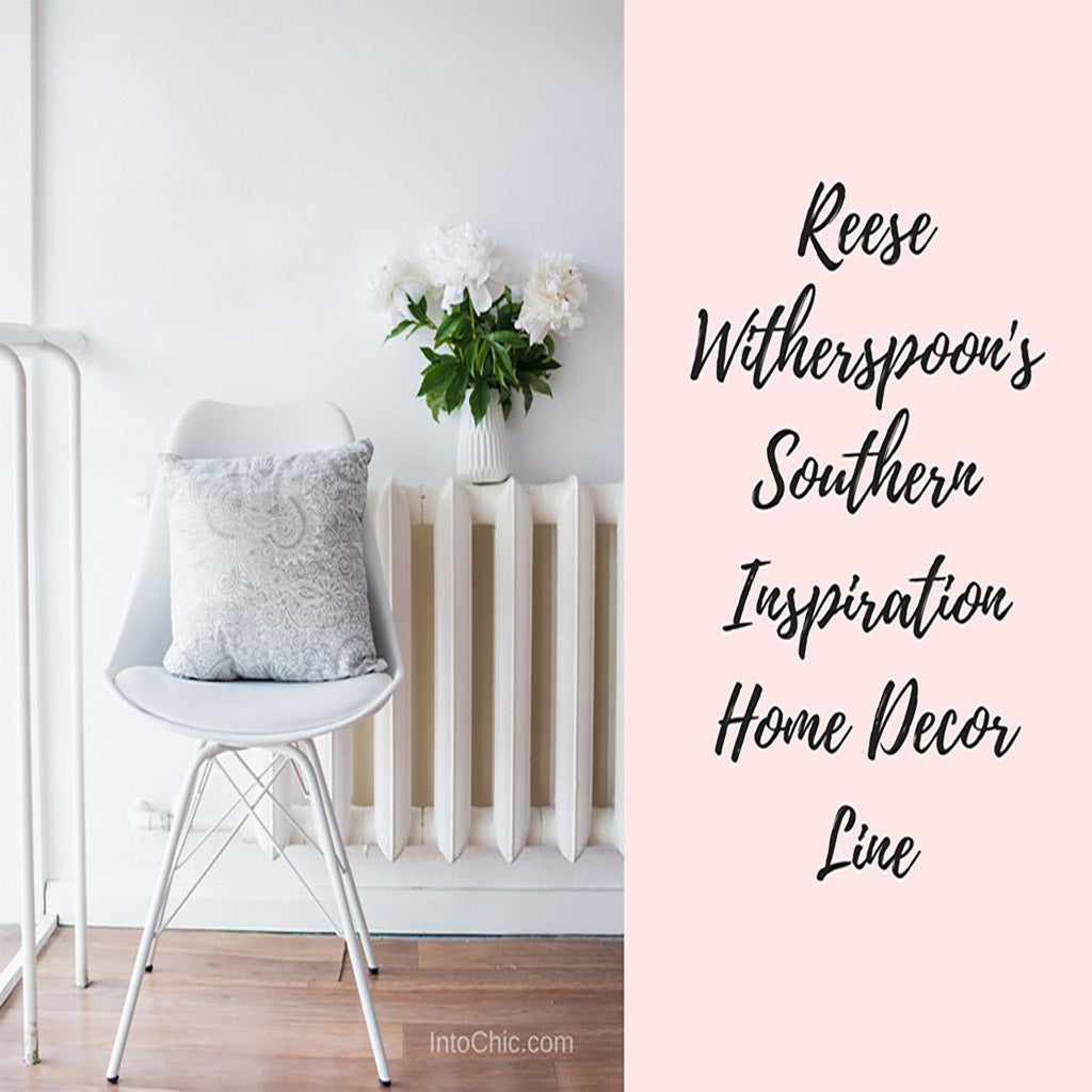 Reese Witherspoon: Sweet Home Alabama to Southern Inspiration Home Decor Line