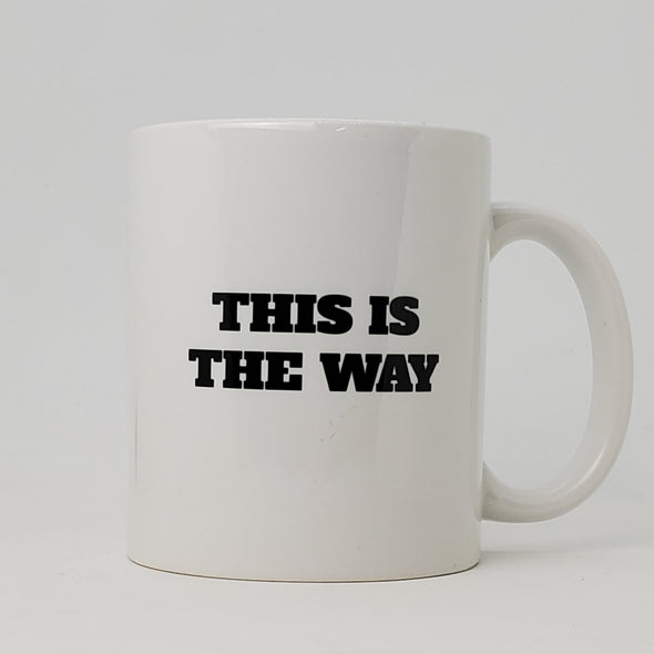 Coffee Cup - This is the Way