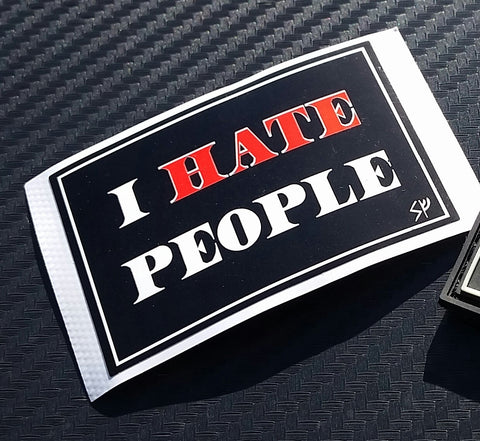 Sticker - I Hate People