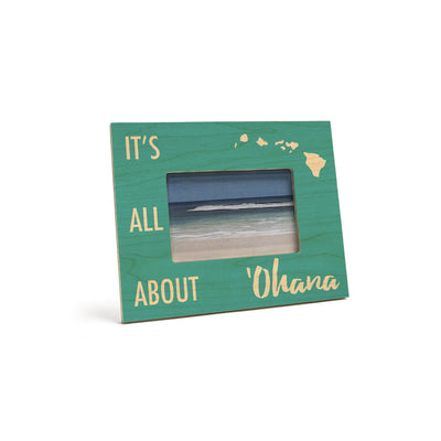 IT'S ALL ABOUT 'OHANA 4X6 PICTURE FRAME