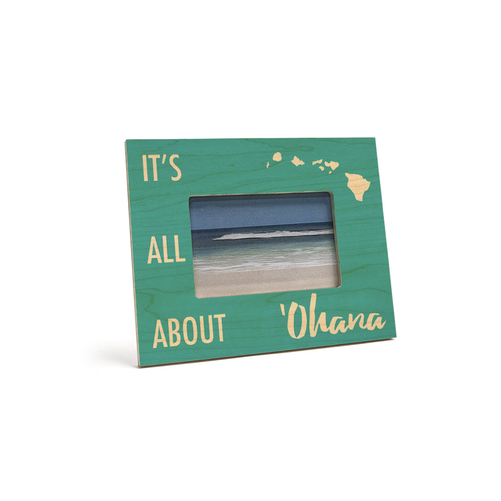 Its All About 'Ohana 4X6 Picture Frame