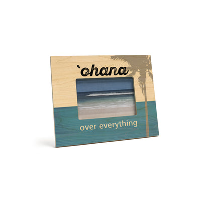 'OHANA OVER EVERYTHING 4X6 PICTURE FRAME