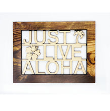Load image into Gallery viewer, JUST LIVE ALOHA SMALL CUTOUT ART