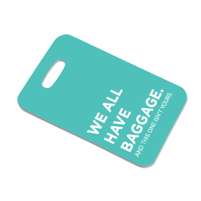 WE ALL HAVE BAGGAGE BAG TAG