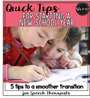 Quick Tips for Starting a New School Year: SLP Edition