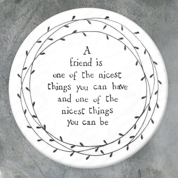 Ceramic Friend Coaster -  A Friend is one of the nicest .....