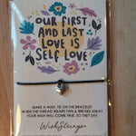 "Load image into Gallery viewer, ""Our First and Last Love is Self Love"" WishString charm bracelet"
