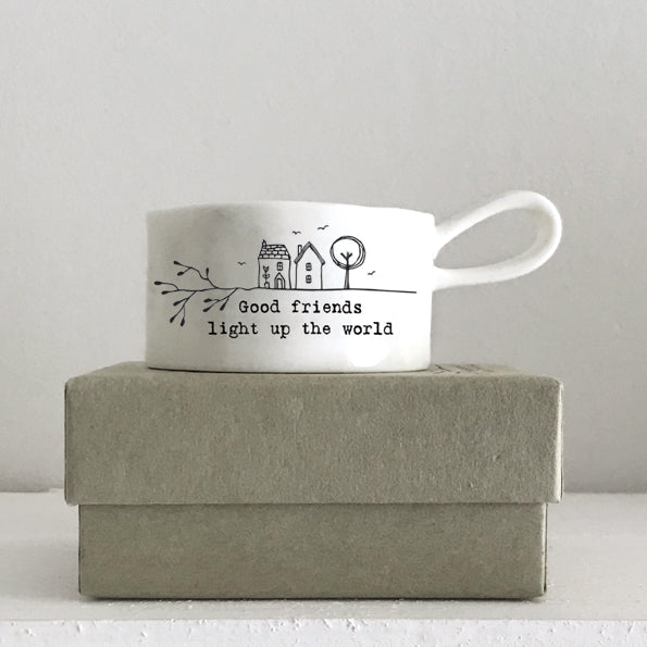 Handled tea light holder - 'Good Friends Light up the World'