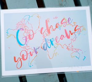 Go chase your dreams - A4 Print - Luvit!