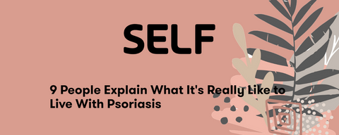 Self 9 People Explain What It's Really Like to Live With Psoriasis