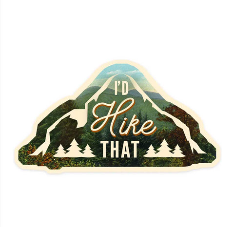 Sticker - I'd Hike That - Mountains