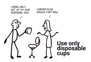 Use only disposable cups - Stick Family, Post-it-BAD COVID Signage