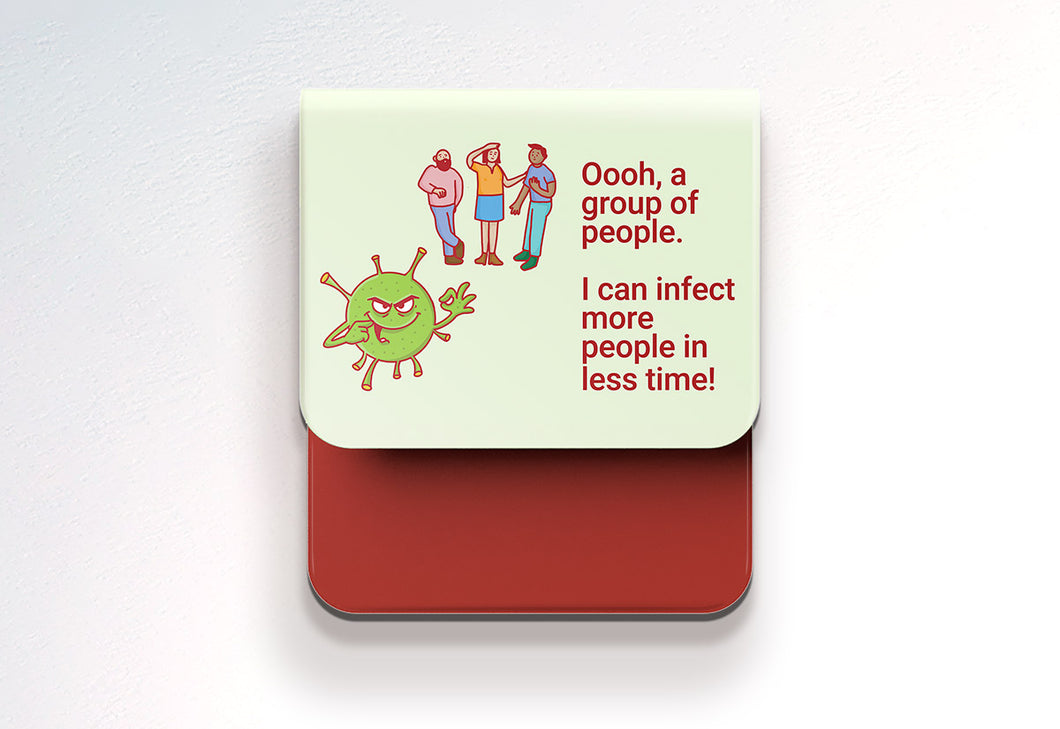 Oooh a group of people. I can infect more people in less time - C-Dude Family, Fold-BAD COVID Signage