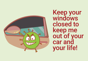 Keep your windows closed to keep me out of your car - C-Dude Family, Post-it-BAD COVID Signage